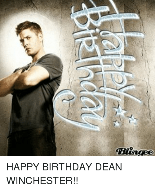 Binge Happy Birthday Dean Winchester Meme On Meme