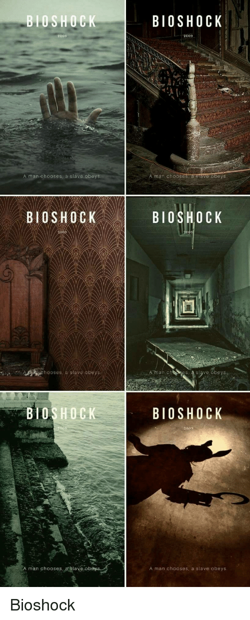 1300b826b BioShock, Obey, and Man: BIOSHO0K BIOSHOCK 2009 2009 A man chooses, a