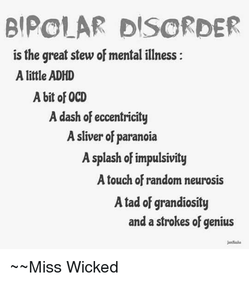 bipolar disorder is the great stew of mental illness a 5948109 bipolar disorder is the great stew of mental illness a little adhd a