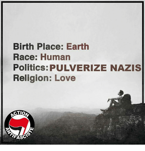 birth-place-earth-race-human-politics-pulverize-nazis-religion-love-25648005.png 23d393661