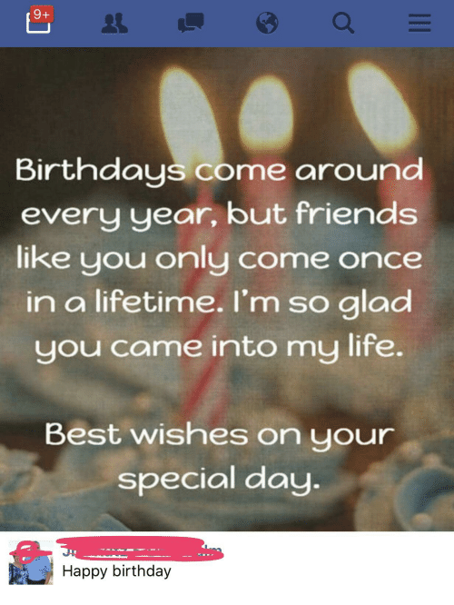 Birthdays Come Around Every Year but Friends Like You Only Come Once ...