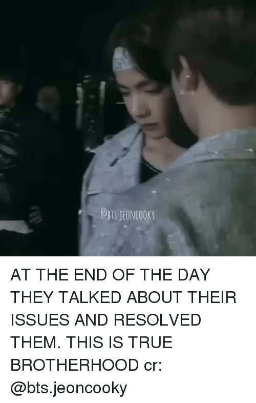 True, Bts, and Issues: BIS.JEONCOOKY AT THE END OF THE DAY THEY TALKED ABOUT THEIR ISSUES AND RESOLVED THEM. THIS IS TRUE BROTHERHOODcr: @bts.jeoncooky