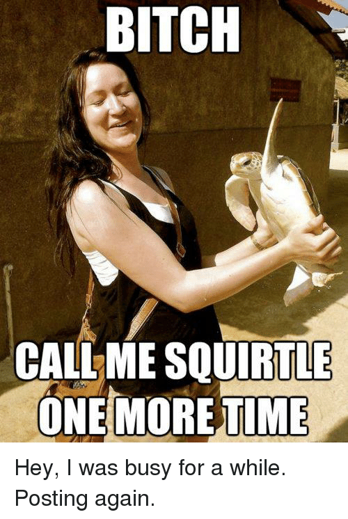 Call Me Squirtle!