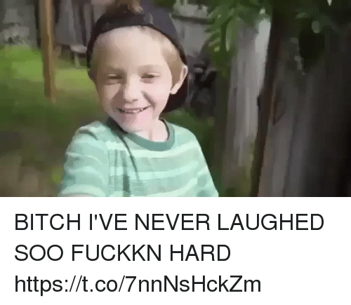 Bitch, Funny, and Never: BITCH I'VE NEVER LAUGHED SOO FUCKKN HARD https://t.co/7nnNsHckZm
