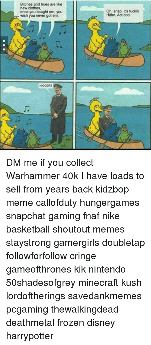 Snap bitches