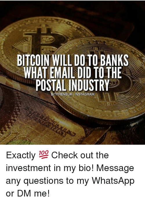 BITCOIN WILL DOTO BANKS WHAT EMAIL DID TOTHE POSTAL INDUSTRY