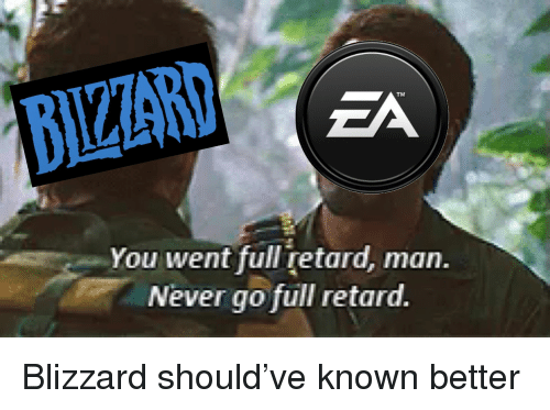 Blizzard, Dank Memes, and Never: BIZZARY  TM  You went full retard, man.  Never go full retard. Blizzard should've known better