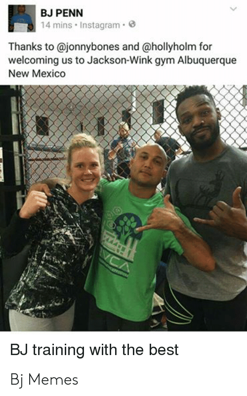 BJ PENN 14 Mins Instagram Thanks to and for Welcoming Us to