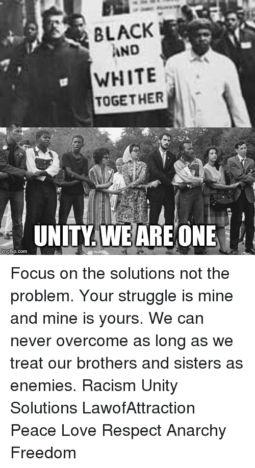 Love memes and racism black and white together unity we are one