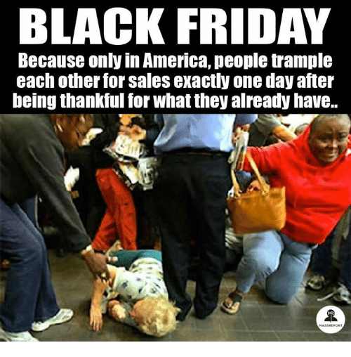 black friday because only in america people trample each other 7309751 ✅ 25 best memes about only in america only in america memes