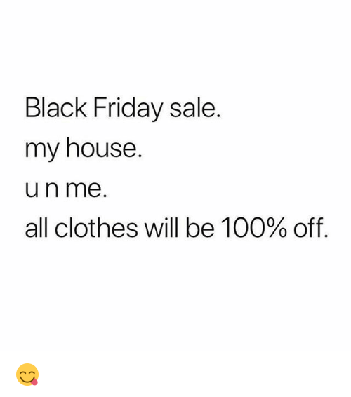 Anaconda, Black Friday, and Clothes: Black Friday sale.  my house.  un me.  all clothes will be 100% off 😋