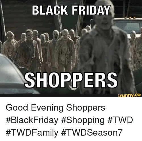Black Friday Shoppers Funny Co Good Evening Shoppers Blackfriday