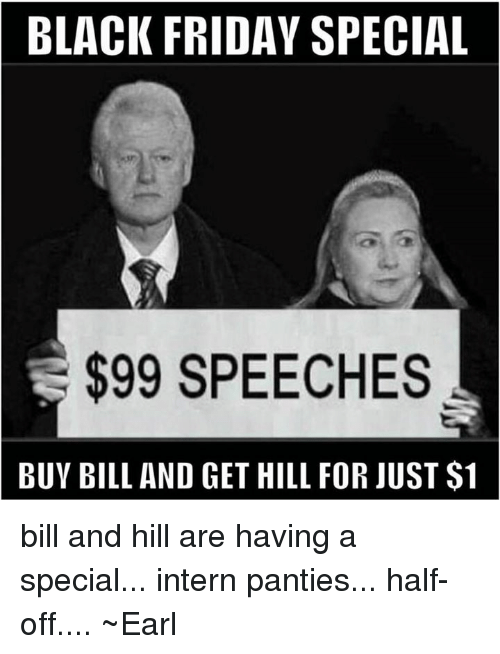 Black Friday Special  Speeches Buy Bill And Get Hill For Just   Black Friday Memes And Bills Black Friday Special  Speeches Buy Bill  And