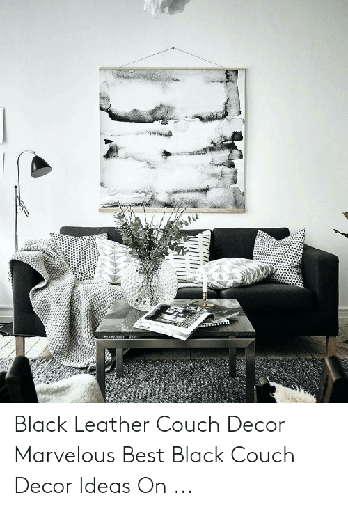 Black Leather Couch Decor Marvelous Best Black Couch Decor ...