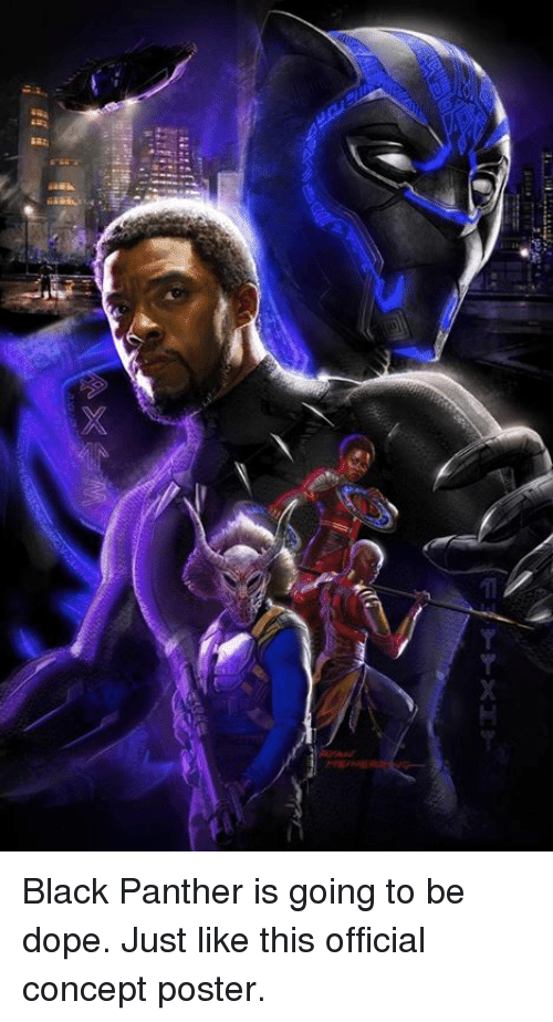Dope, Memes, and Black: Black Panther is going to be dope. Just like this official concept poster.