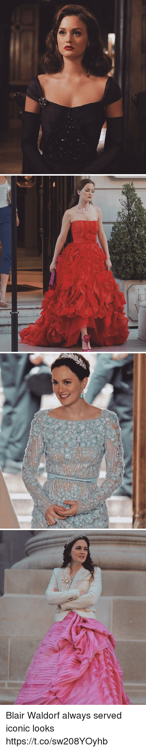 Girl Memes, Iconic, and Blair Waldorf: Blair Waldorf always served iconic looks https://t.co/sw208YOyhb
