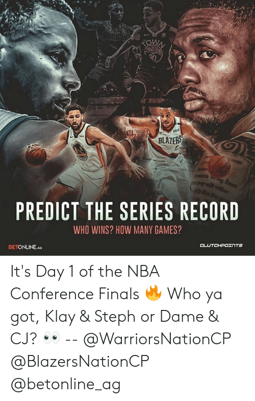 Finals, Nba, and Games: BLAZERS  PREDICT THE SERIES RECORD  WHO WINS? HOW MANY GAMES?  BETONLINE.AG It's Day 1 of the NBA Conference Finals 🔥 Who ya got, Klay & Steph or Dame & CJ? 👀 -- @WarriorsNationCP @BlazersNationCP @betonline_ag
