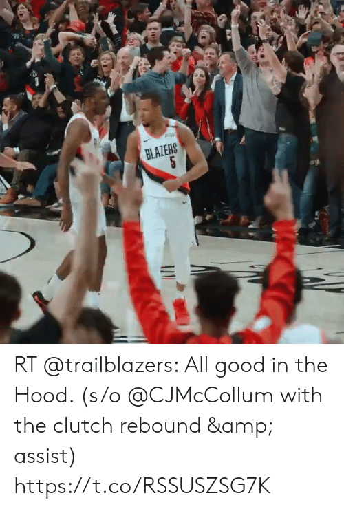 Memes, The Hood, and Good: BLAZERS RT @trailblazers: All good in the Hood.   (s/o @CJMcCollum with the clutch rebound & assist) https://t.co/RSSUSZSG7K