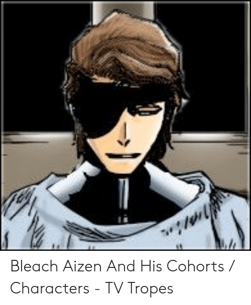 Bleach Aizen and His Cohorts Characters - TV Tropes | Bleach Meme on