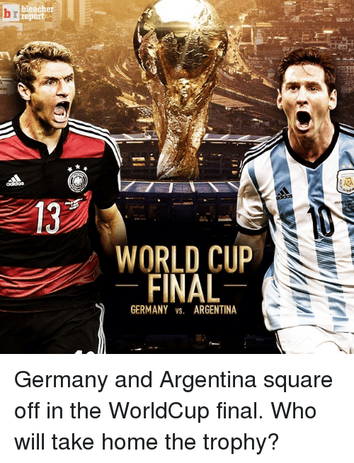 Finals, Sports, and World Cup: bleacher  13  WORLD CUP  FINAL  GERMANY vs. ARGENTINA Germany and Argentina square off in the WorldCup final. Who will take home the trophy?