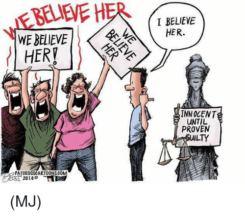 Memes, 🤖, and Her: BLEVE HER  I BELIEVE  HER.  WE BELIEVE  1/4  HER  INNOCENT  UNTIL  PROVEN  UILTY  PATCROSSCARTOONS.COM (MJ)