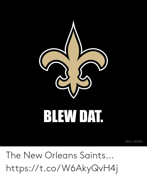 Football, Memes, and Nfl: BLEW DAT.  @NFL_MEMES The New Orleans Saints... https://t.co/W6AkyQvH4j