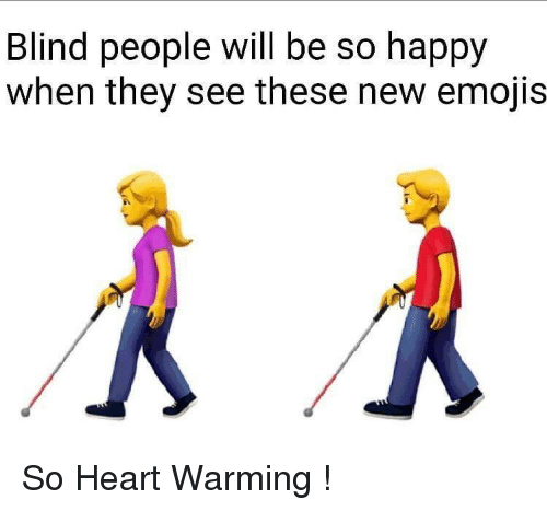 Emojis, Happy, and Heart: Blind people will be so happy  when they see these new emojis