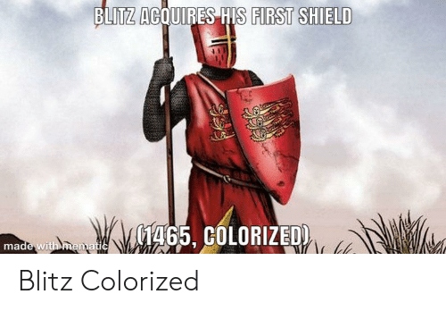 BLITZ ACQUIRES HIS FIRST SHIELD 1465 COLORIZED Made With