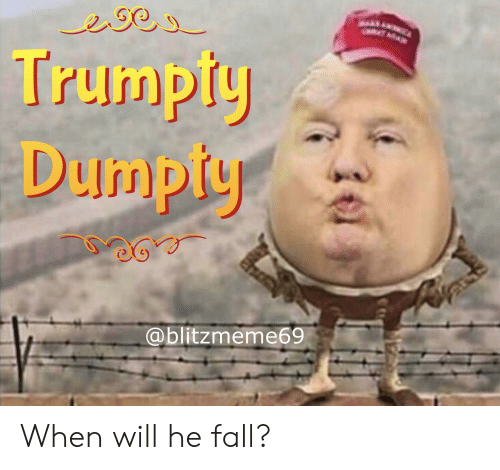 Fall, Politics, and Will: @blitzmeme69 When will he fall?