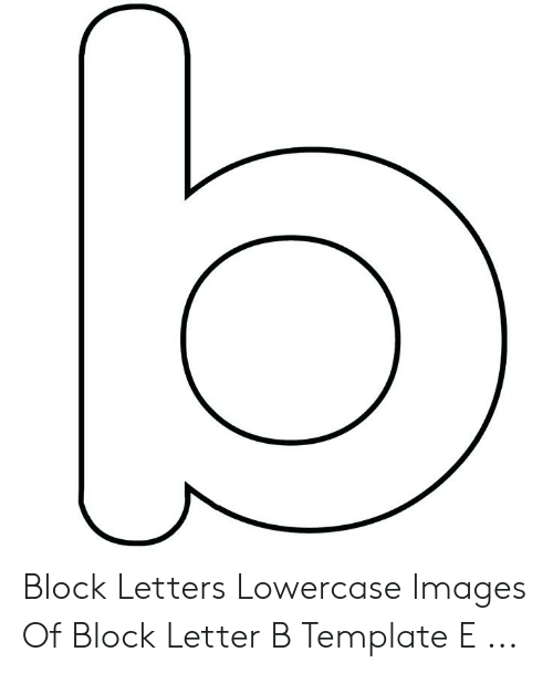 Block Letters Lowercase Images of Block Letter B Template E | Images