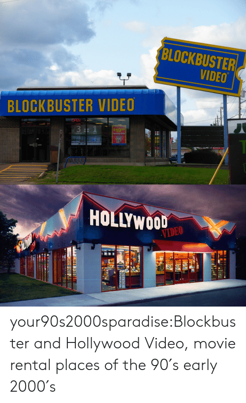 Blockbuster, Tumblr, and Videos: BLOCKBUSTER  VIDEO  BLOCKBUSTER VIDEO  OPEN  S1999  Tuesday Only   HOLLYWOOD  VIDEO your90s2000sparadise:Blockbuster and Hollywood Video, movie rental places of the 90′s early 2000′s