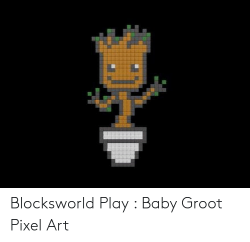 Blocksworld Play Baby Groot Pixel Art Baby Meme On Meme
