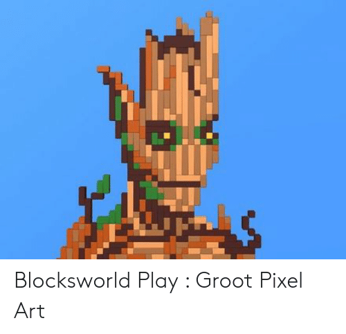 Blocksworld Play Groot Pixel Art Art Meme On Meme