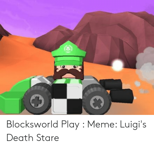 Blocksworld Play Meme Luigi S Death Stare Meme On Me Me