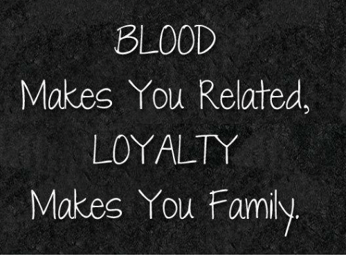 blood makes you related loyalty makes you family 3624309 blood makes you related loyalty makes you family bloods meme on