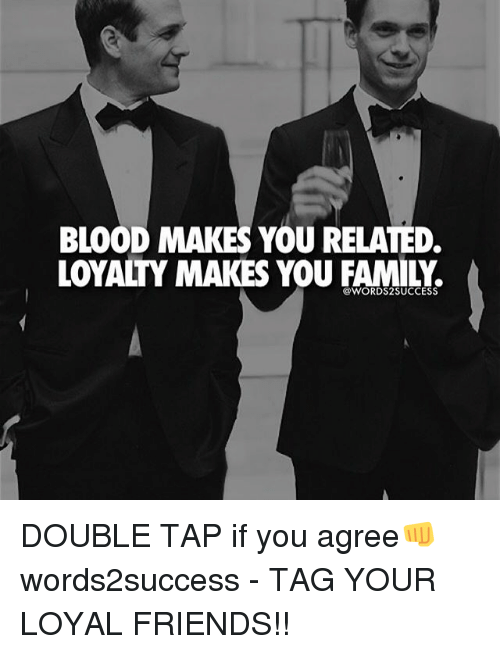 blood makes you related loyalty makes you family words2 success 18520929 blood makes you related loyalty makes you family success double