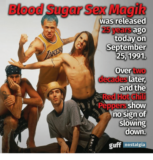 That necessary. Blood sugar sex magik for that