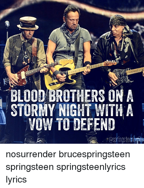 bruce springsteen lyrics bloodbrothers on a stormy night with a vow to defend ngsteen nosurrender - Bruce Springsteen Christmas Album