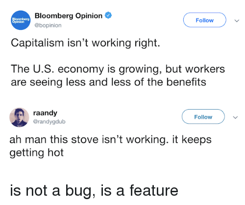 Bloomberg Opinion Follow Capitalism Isn't Working Right the US