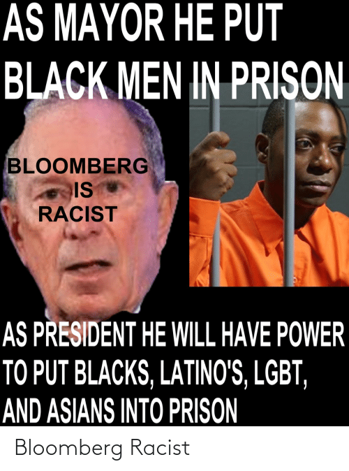 Racist and Bloomberg: Bloomberg Racist