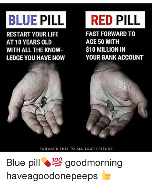 blue pill or red pill essay The red pill and its opposite, the blue pill, are a popular cultural meme, a  metaphor  an essay written by russell blackford discusses the red and blue  pills,.