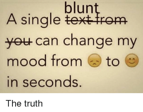 Mood, Weed, and Marijuana: blun  A single vextieom  yett can change my  mood from to  in seconds. The truth