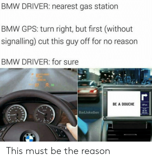 Nearest Gas Stations >> Bmw Driver Nearest Gas Station Bmw Gps Turn Right But First
