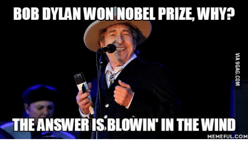 bob dylanwon nobel prize whyp theansweris blowin in the wind memeful com 13908396 ✅ 25 best memes about dylon dylon dylon dylon dylon dylon memes