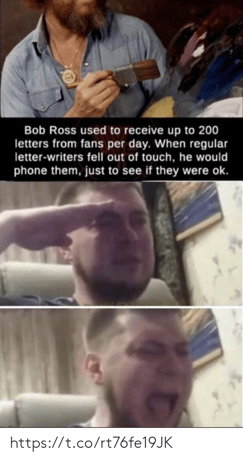 Memes, Phone, and Bob Ross: Bob Ross used to receive up to 200  letters from fans per day. When regular  letter-writers fell out of touch, he would  phone them, just to see if they were ok. https://t.co/rt76fe19JK