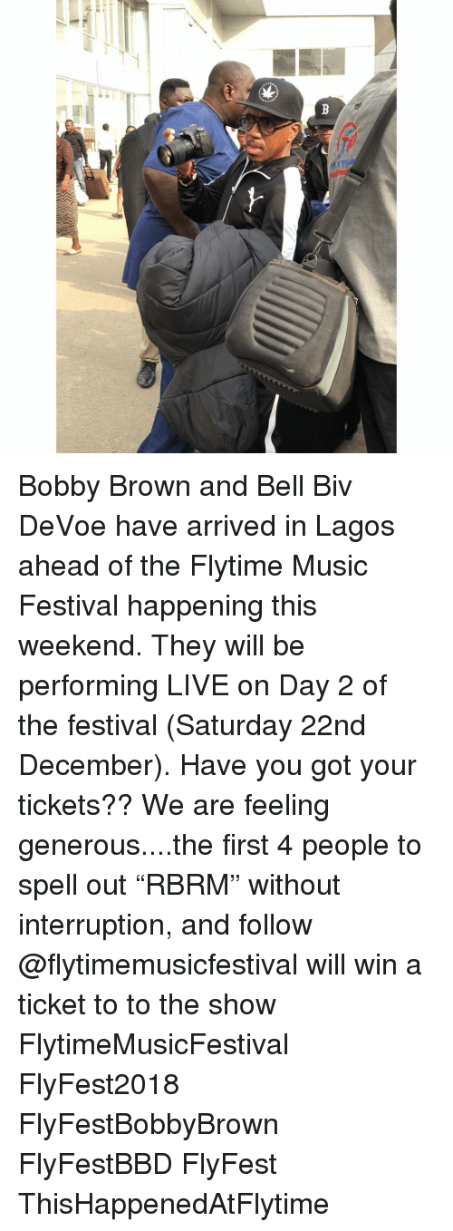 "Memes, Music, and Live: Bobby Brown and Bell Biv DeVoe have arrived in Lagos ahead of the Flytime Music Festival happening this weekend. They will be performing LIVE on Day 2 of the festival (Saturday 22nd December). Have you got your tickets?? We are feeling generous....the first 4 people to spell out ""RBRM"" without interruption, and follow @flytimemusicfestival will win a ticket to to the show FlytimeMusicFestival FlyFest2018 FlyFestBobbyBrown FlyFestBBD FlyFest ThisHappenedAtFlytime"