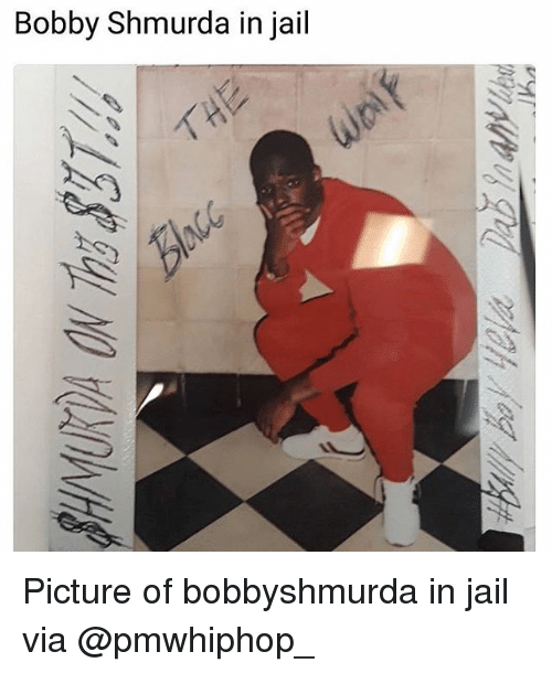 Bobby Shmurda, Jail, and Memes: Bobby Shmurda in jail Picture of bobbyshmurda in jail via @pmwhiphop_