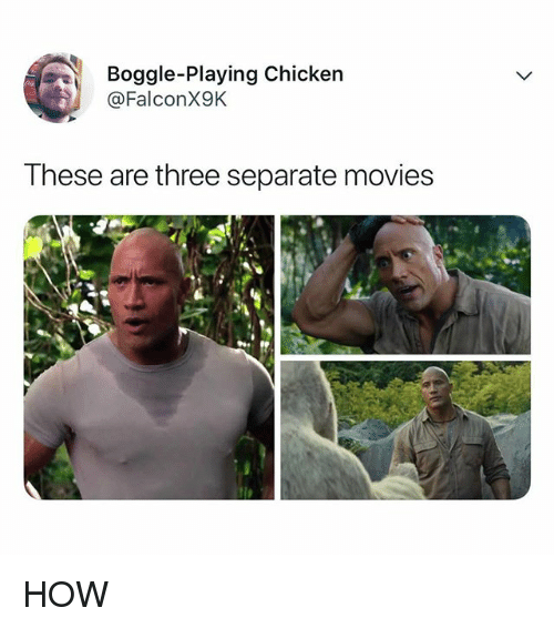 Movies, Chicken, and Relatable: Boggle-Playing Chicken  @FalconX9K  These are three separate movies HOW