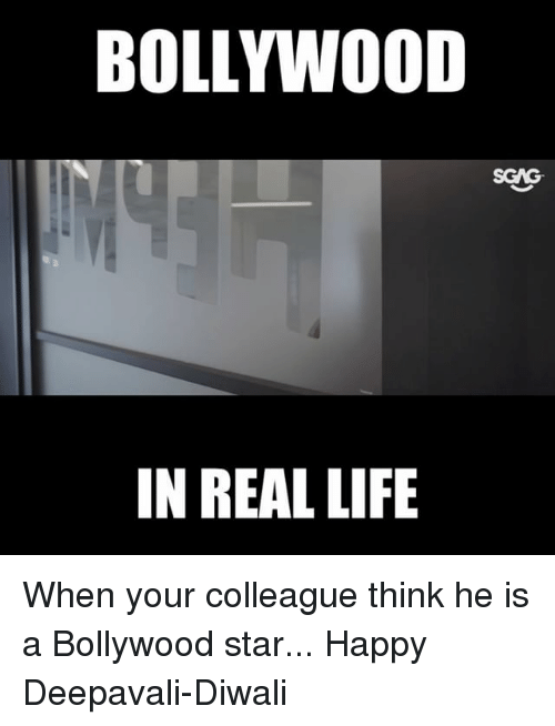 Memes, Happy, and Star: BOLLYW0OD  SGAG  IN REAL LIFIE When your colleague think he is a Bollywood star... Happy Deepavali-Diwali