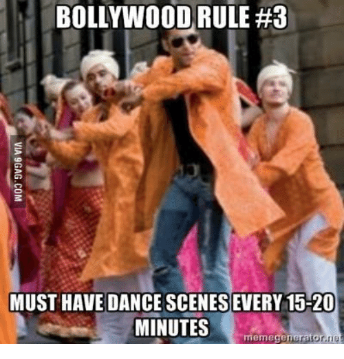 bollywood rule 3 must have dance scenes every 15 20 minutes 13528958 bollywood rule 3 must have dance scenes every 15 20 minutes meme